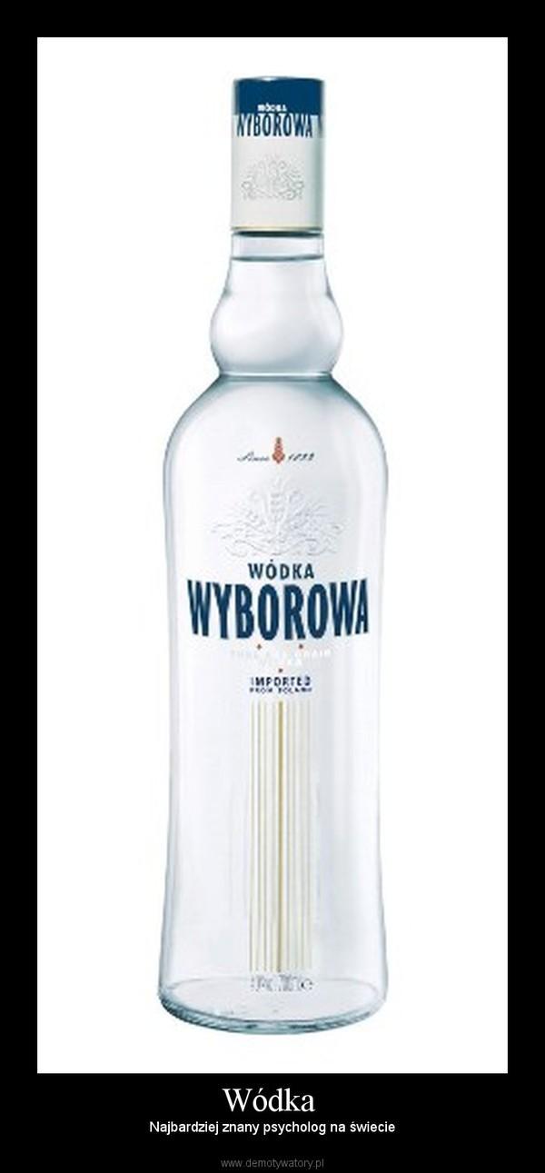Wódka  – Najbardziej znany psycholog na świecie