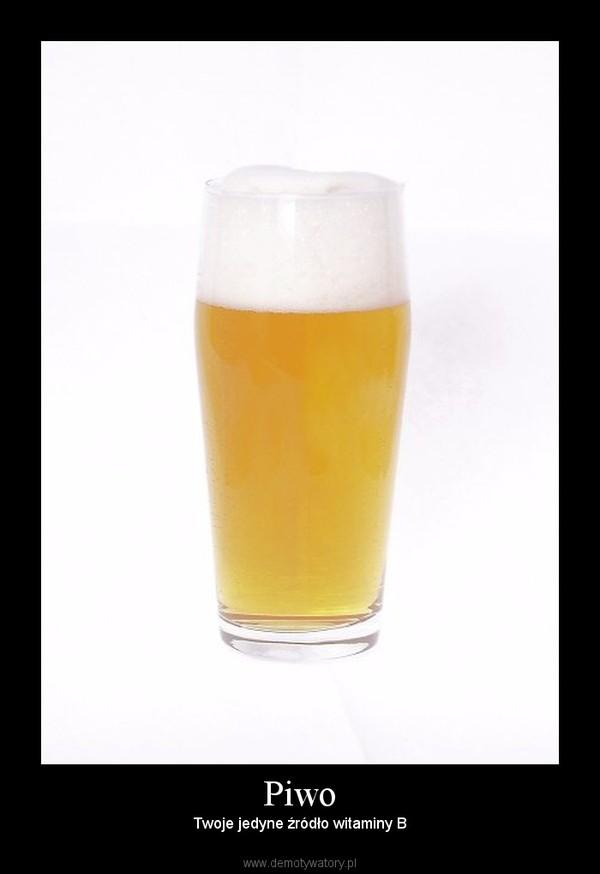 Piwo – Twoje jedyne źródło witaminy B