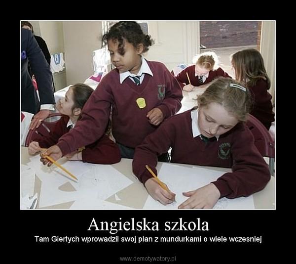Angielska szkola – Tam Giertych wprowadzil swoj plan z mundurkami o wiele wczesniej