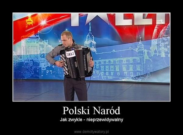 Polski Naród – Jak zwykle - nieprzewidywalny