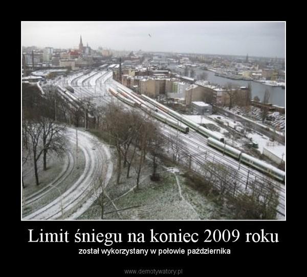 Limit śniegu na koniec 2009 roku –  został wykorzystany w połowie października