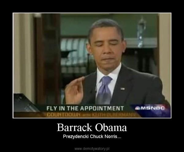 Barrack Obama – Prezydencki Chuck Norris...