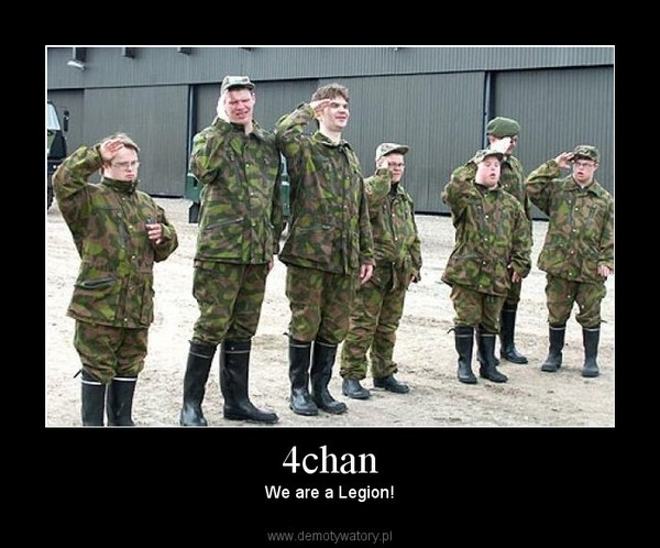 4chan – We are a Legion!