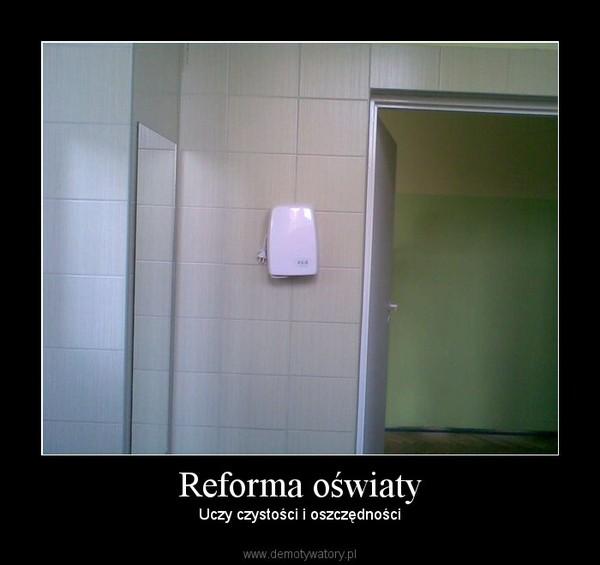 Reforma oświaty – Uczy czystości i oszczędności