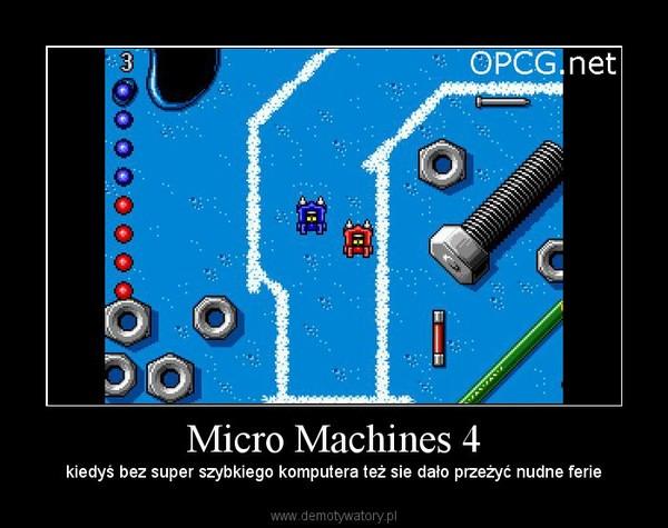 Micro Machines 4 – kiedyś bez super szybkiego komputera też sie dało przeżyć nudne ferie