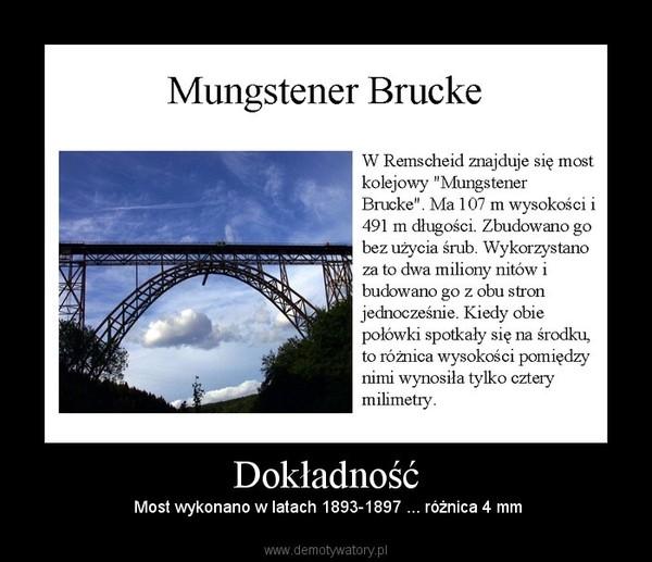Dokładność –  Most wykonano w latach 1893-1897 ... różnica 4 mm
