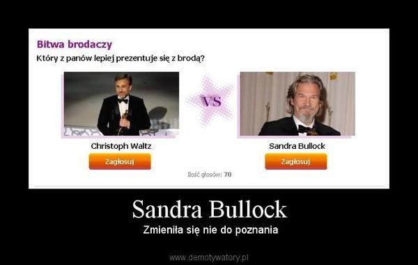 Sandra Bullock –  Zmieniła się nie do poznania