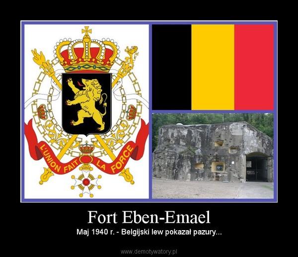 Fort Eben-Emael – Maj 1940 r. - Belgijski lew pokazał pazury...