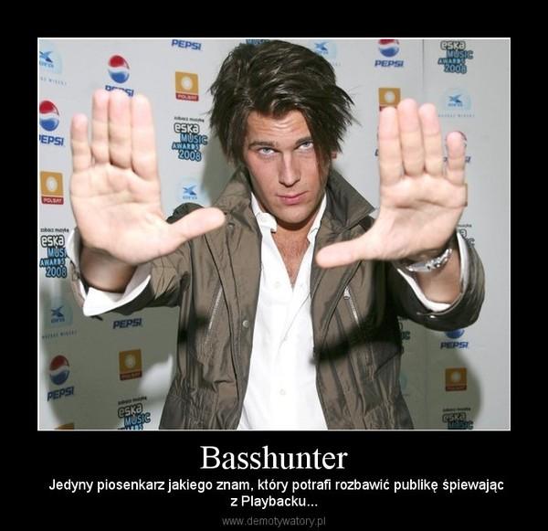 Basshunter –  Jedyny piosenkarz jakiego znam, który potrafi rozbawić publikę śpiewającz Playbacku...