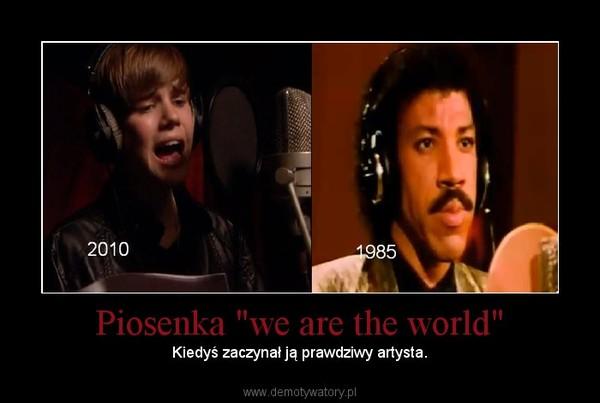 """Piosenka """"we are the world"""" – Kiedyś zaczynał ją prawdziwy artysta."""
