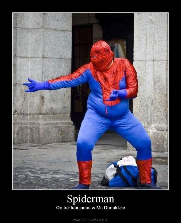 Spiderman –  On też lubi jadać w Mc Donald'zie.