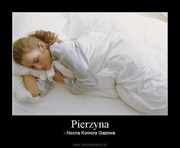 Pierzyna – - Nocna Komora Gazowa