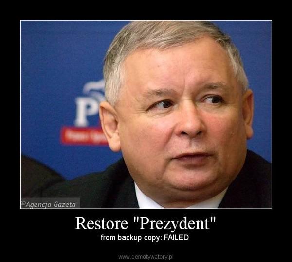 "Restore ""Prezydent"" – from backup copy: FAILED"