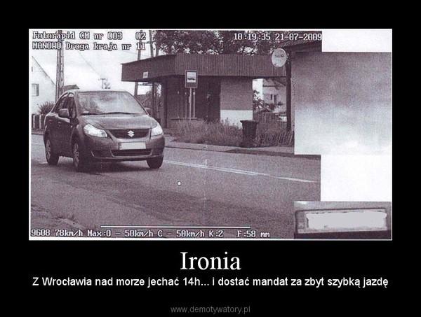 Ironia – Z Wrocławia nad morze jechać 14h... i dostać mandat za zbyt szybką jazdę