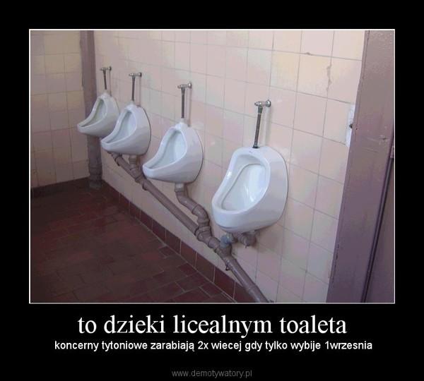 to dzieki licealnym toaleta –  koncerny tytoniowe zarabiają 2x wiecej gdy tylko wybije 1wrzesnia