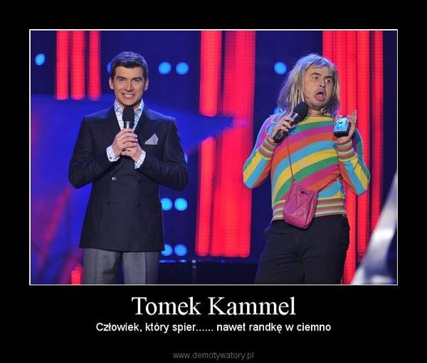 Tomek Kammel – Człowiek, który spier...... nawet randkę w ciemno