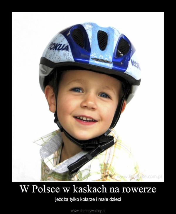 W Polsce w kaskach na rowerze – jeżdża tylko kolarze i małe dzieci