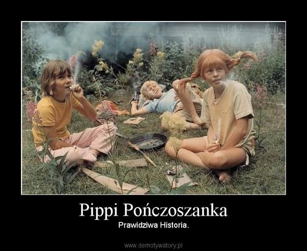 Pippi Pończoszanka – Prawidziwa Historia.