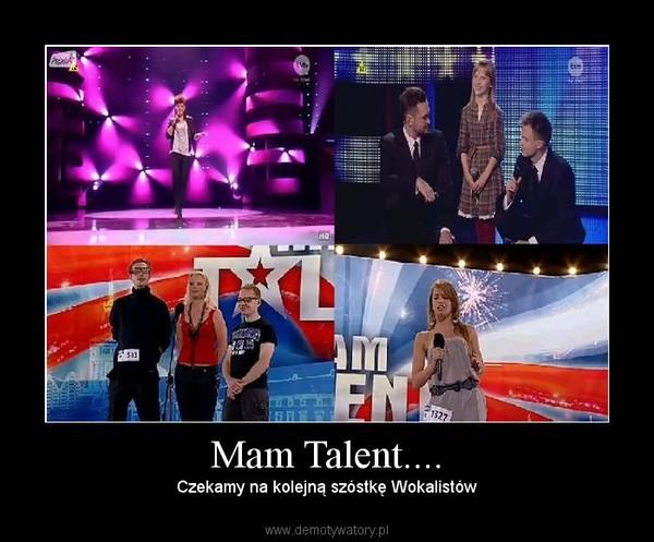 Mam Talent.... – Czekamy na kolejną szóstkę Wokalistów