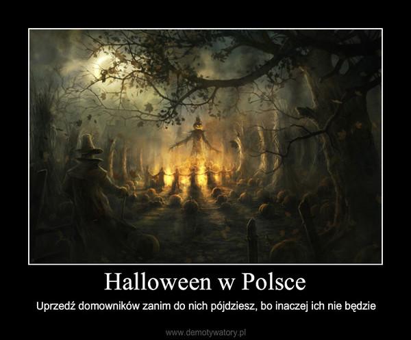 Halloween w Polsce – Uprzedź domowników zanim do nich pójdziesz, bo inaczej ich nie będzie