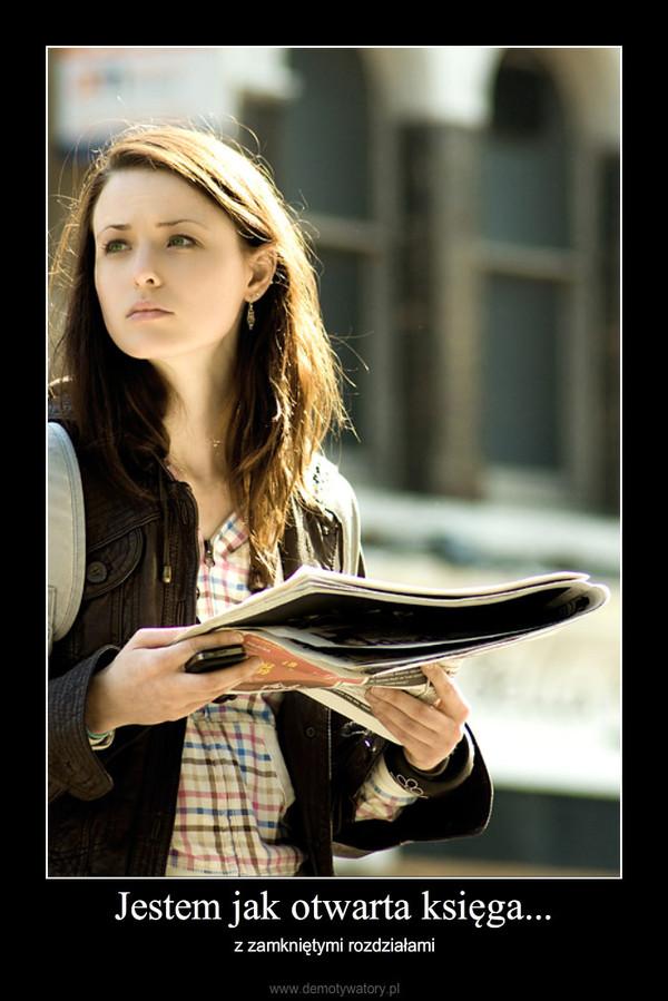 Jestem jak otwarta księga... – z zamkniętymi rozdziałami