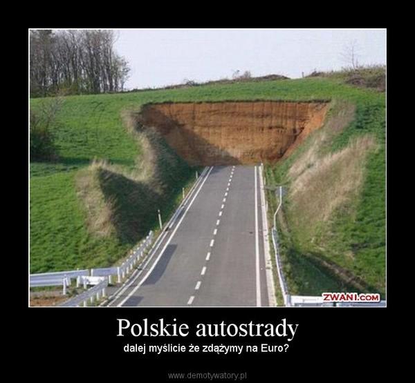 Polskie autostrady – dalej myślicie że zdążymy na Euro?