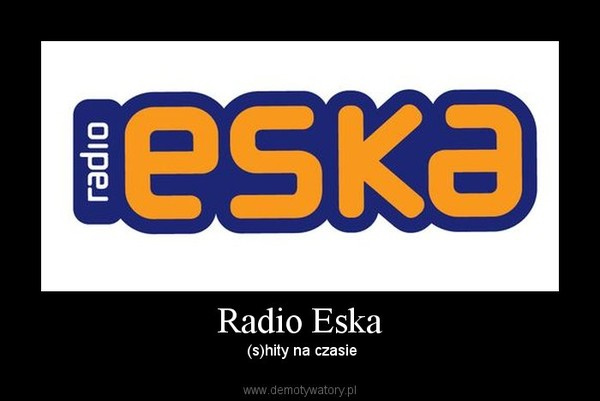 Radio Eska – (s)hity na czasie