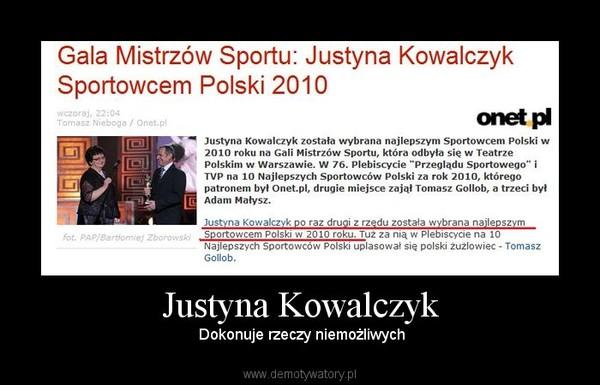 Justyna Kowalczyk – Dokonuje rzeczy niemożliwych
