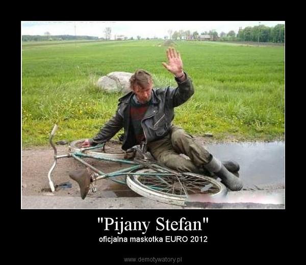 """""""Pijany Stefan"""" – oficjalna maskotka EURO 2012"""