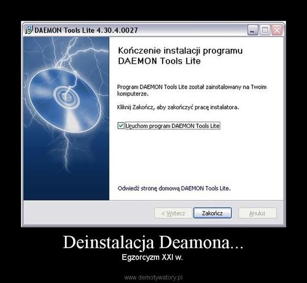 Deinstalacja Deamona... – Egzorcyzm XXI w.