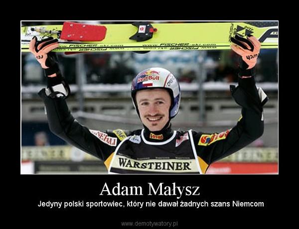 Adam Małysz – Jedyny polski sportowiec, który nie dawał żadnych szans Niemcom