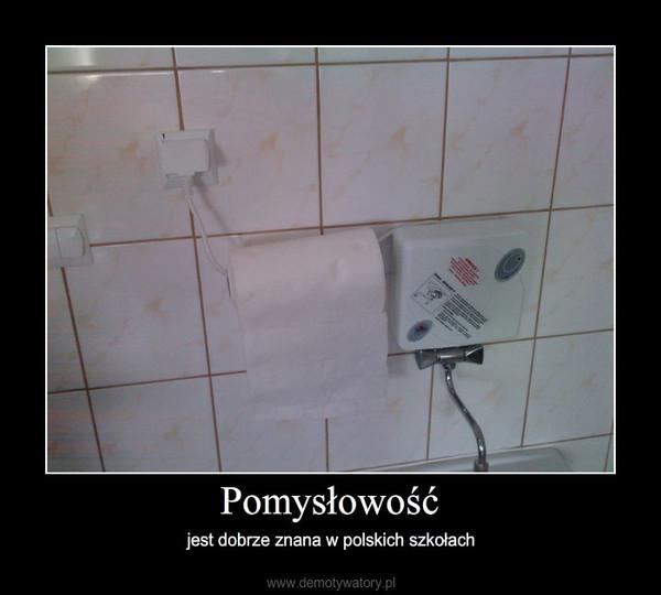 Pomysłowość – jest dobrze znana w polskich szkołach