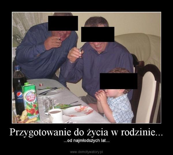 Przygotowanie do życia w rodzinie... – ...od najmłodszych lat...