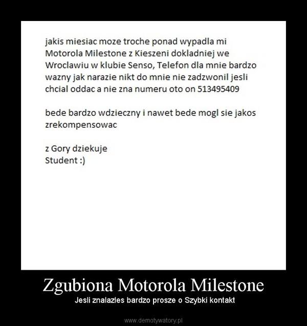 Zgubiona Motorola Milestone – Jesli znalazles bardzo prosze o Szybki kontakt