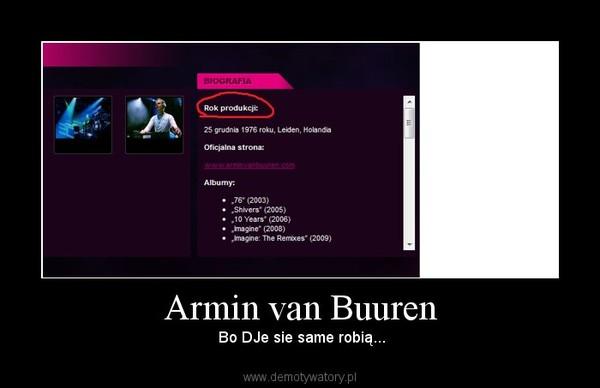 Armin van Buuren – Bo DJe sie same robią...