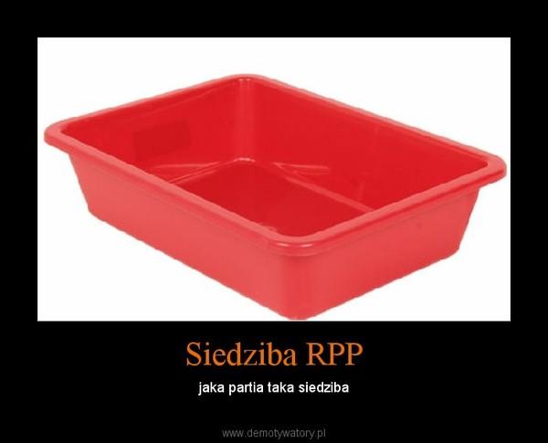 Siedziba RPP – jaka partia taka siedziba