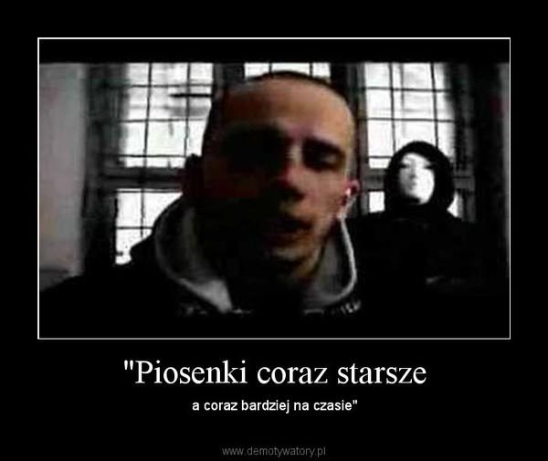 """""""Piosenki coraz starsze – a coraz bardziej na czasie"""""""