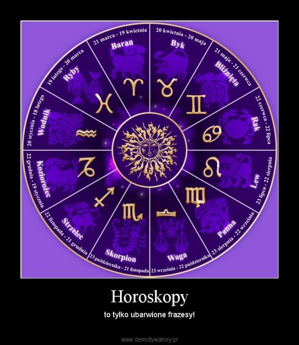 Horoskopy – to tylko ubarwione frazesy!