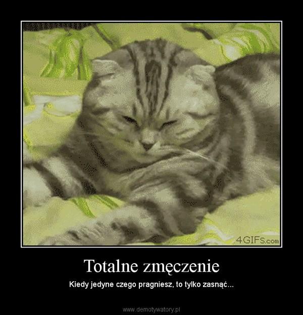 Totalne zmęczenie – Kiedy jedyne czego pragniesz, to tylko zasnąć...