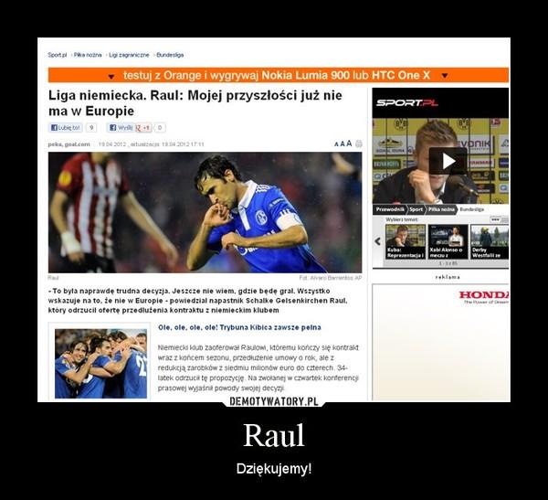 Raul – Dziękujemy!