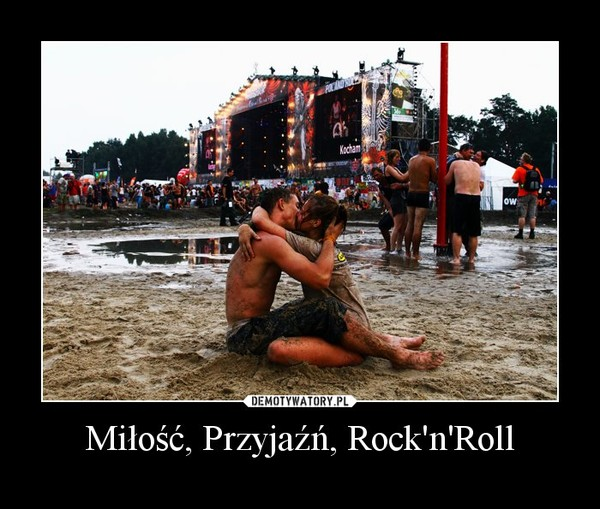 Miłość, Przyjaźń, Rock'n'Roll –