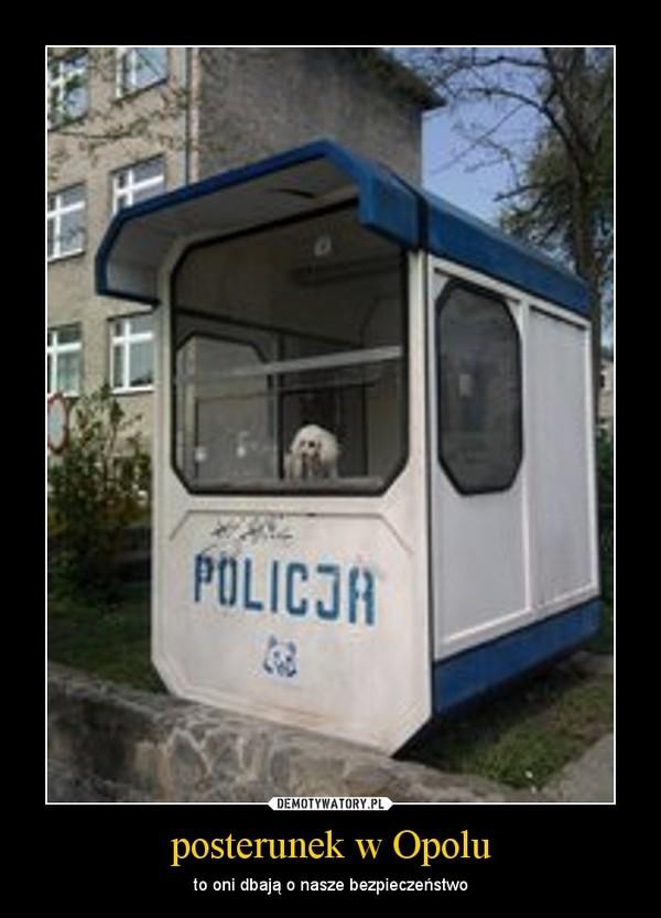 posterunek w Opolu – to oni dbają o nasze bezpieczeństwo