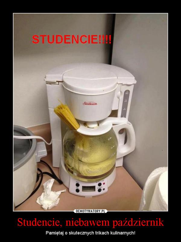 Studencie, niebawem październik – Pamiętaj o skutecznych trikach kulinarnych!