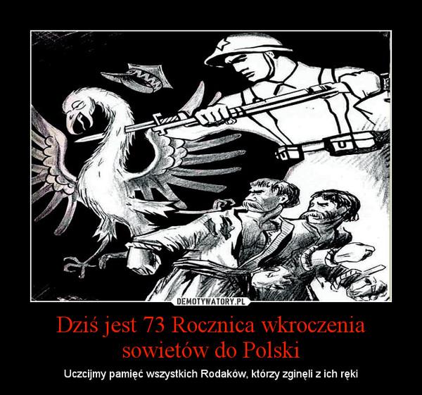 Dziś jest 73 Rocznica wkroczenia sowietów do Polski – Uczcijmy pamięć wszystkich Rodaków, którzy zginęli z ich ręki