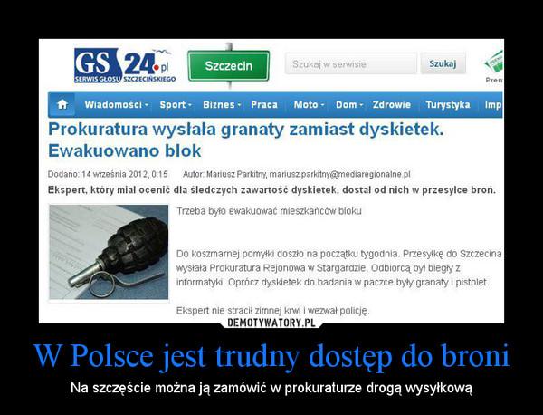 W Polsce jest trudny dostęp do broni – Na szczęście można ją zamówić w prokuraturze drogą wysyłkową