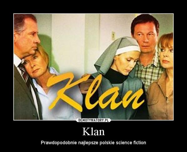 Klan – Prawdopodobnie najlepsze polskie science fiction