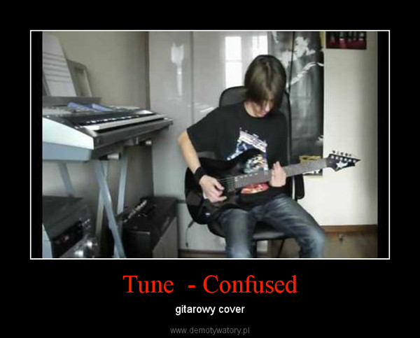 Tune  - Confused – gitarowy cover