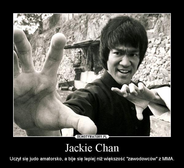 """Jackie Chan – Uczył się judo amatorsko, a bije się lepiej niż większość """"zawodowców"""" z MMA."""