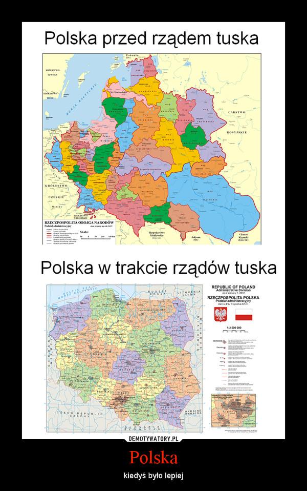 Polska – kiedyś było lepiej