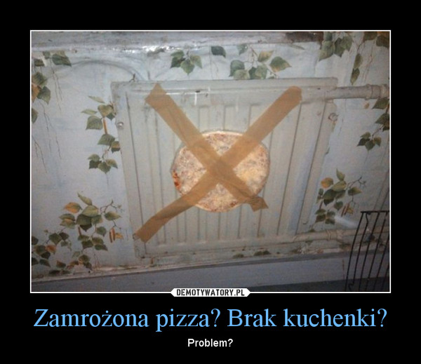 Zamrożona pizza? Brak kuchenki? – Problem?